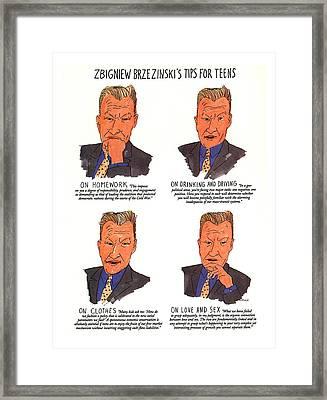 Zbigniew Brezinski's Tips For Teens Framed Print