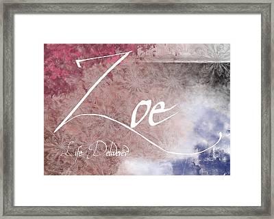 Zoe - Life Delivered Framed Print