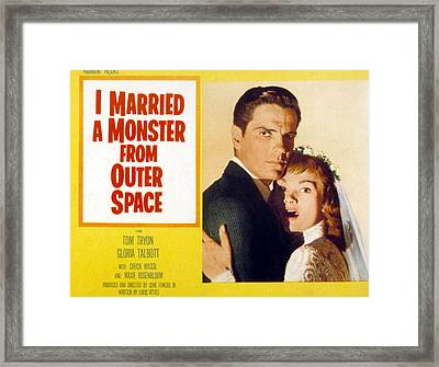 I Married A Monster From Outer Space Framed Print