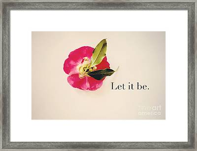 Let It Be. Framed Print by Kim Fearheiley