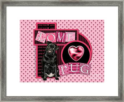Valentines - Sweetest Day - Love Pug Framed Print