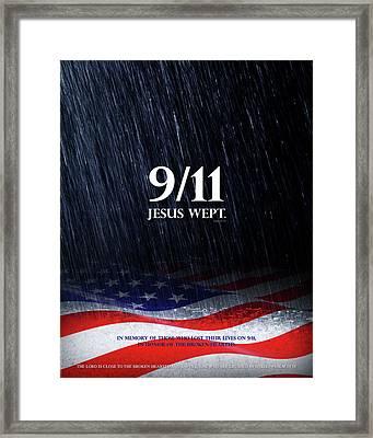 9-11 Jesus Wept Framed Print