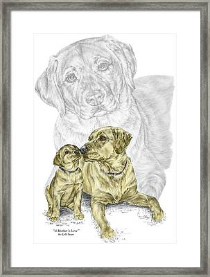 A Mothers Love - Labrador Dog Print Color Tinted Framed Print by Kelli Swan