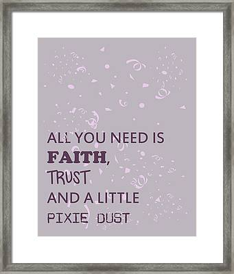 All You Need Is A Little Pixie Dust Framed Print