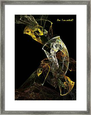 Am I An Artist Framed Print by Xianadu Artifacts