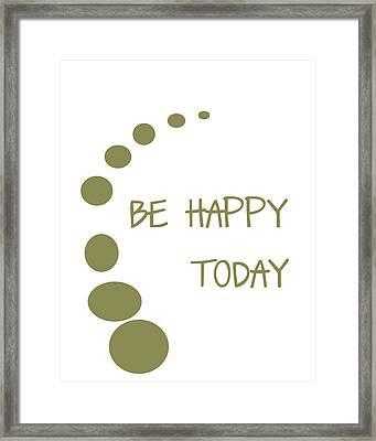 Be Happy Today In Khaki Framed Print