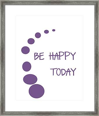 Be Happy Today In Purple Framed Print