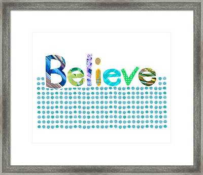 Believe Framed Print by Ann Powell
