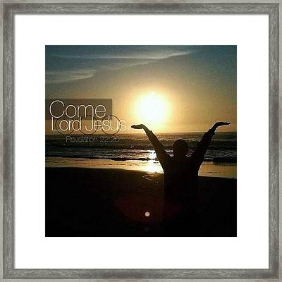 come, Lord Jesus. Revelation 22:20 Framed Print by Traci Beeson