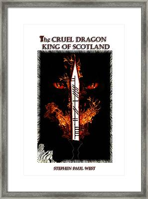 Cruel Dragon King Of Scotland Framed Print by Stephen Paul West