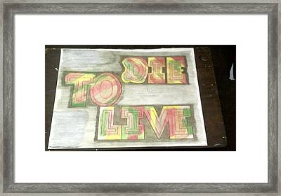 Die To Live Framed Print by Jonathon Hansen