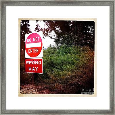 Do Not Enter - Wrong Way Framed Print by Nina Prommer