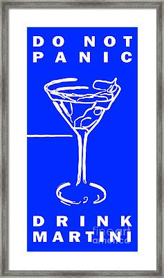 Do Not Panic - Drink Martini - Blue Framed Print by Wingsdomain Art and Photography