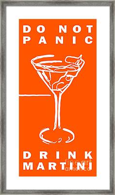 Do Not Panic - Drink Martini - Orange Framed Print by Wingsdomain Art and Photography