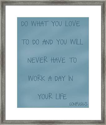 Do What You Love Framed Print by Georgia Fowler
