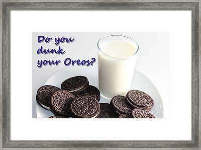 Do You Dunk Your Oreos Framed Print