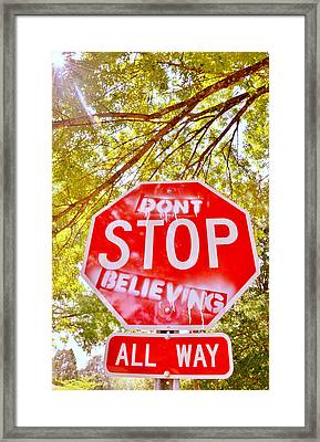 Don't Stop Believing Framed Print