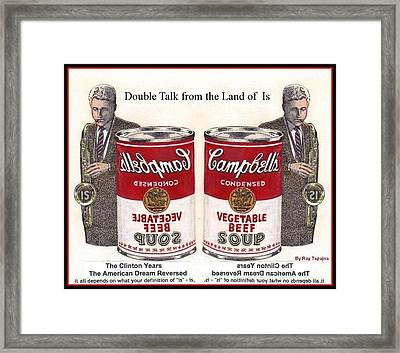Double Talk From Clinton Years American Dream Reversed Framed Print