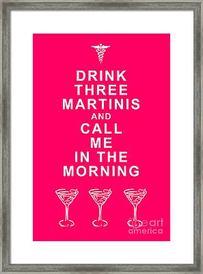 Drink Three Martinis And Call Me In The Morning - Pink Framed Print by Wingsdomain Art and Photography