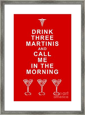 Drink Three Martinis And Call Me In The Morning - Red Framed Print by Wingsdomain Art and Photography
