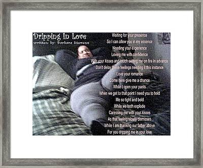 Dripping In Love Framed Print by Barbara Judkins-Stevens