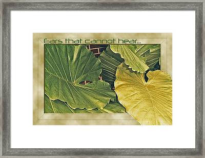 Ears That Cannot Hear... Framed Print by Larry Bishop