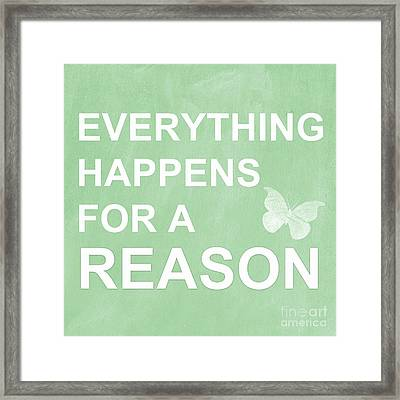 Everything For A Reason Framed Print by Linda Woods