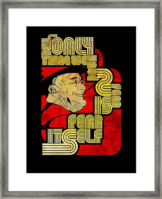 Fdr Only Fear On Black Framed Print by Jeff Steed