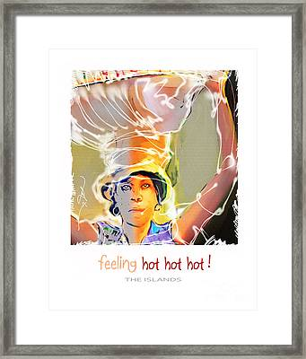 Feeling Hot Hot Hot Framed Print by Bob Salo