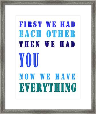 First We Had Each Other Framed Print