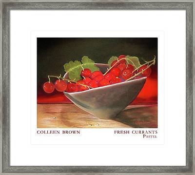 Fresh Currants Framed Print by Colleen Brown