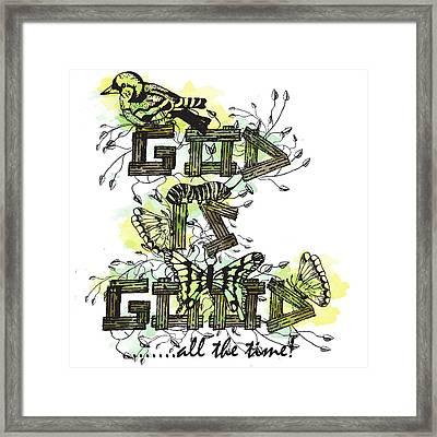 God Is Good Framed Print by Danielle Kasony