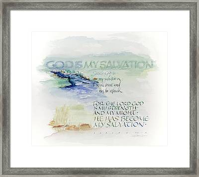 God Is My Salvation Framed Print by Judy Dodds