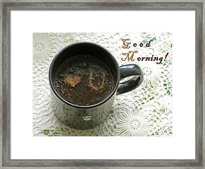 Good Morning To The Loved One Framed Print by Ausra Huntington nee Paulauskaite