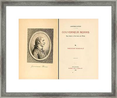 Gouverneur Morris The Story Of His Life Framed Print by Everett