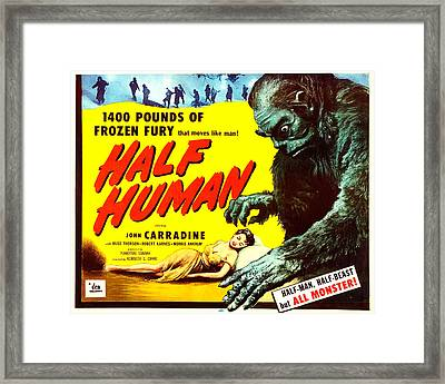 Half Human, Aka Half Human The Story Of Framed Print