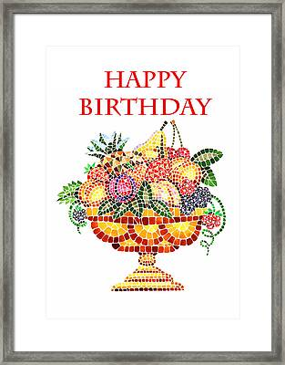 Happy Birthday Card Fruit Vase Mosaic Framed Print by Irina Sztukowski
