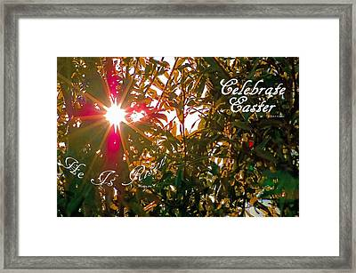 He Is Risen Easter Greeting Framed Print by DigiArt Diaries by Vicky B Fuller