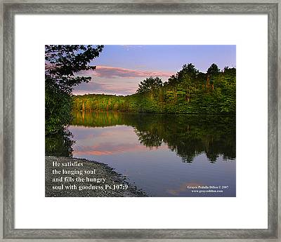 He Satisfies The Longing Soul Framed Print by Grace Dillon