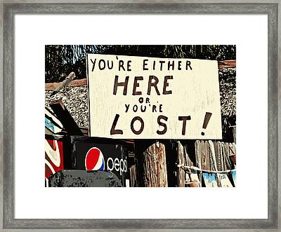 Here Or Lost Framed Print