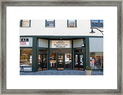 Historic Niles District In California Near Fremont . Niles Essanay Silent Film Museum.edison Theater Framed Print