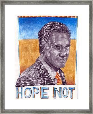 Hope Not Framed Print