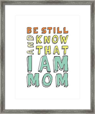 I Am Mom Framed Print