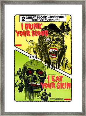 I Drink Your Blood, And I Eat Your Framed Print by Everett