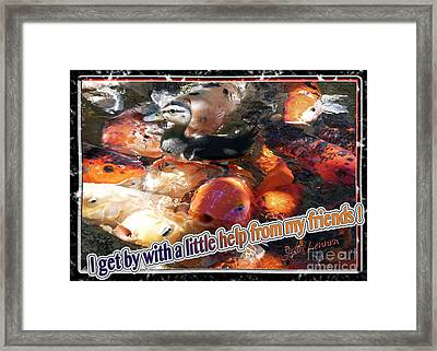 I Get By With A Little Help From My Friends Framed Print