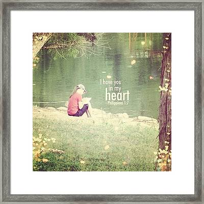 ...i Have You In My Heart... Framed Print