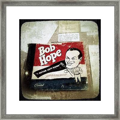 i Never Left Home By Bob Hope: His Framed Print
