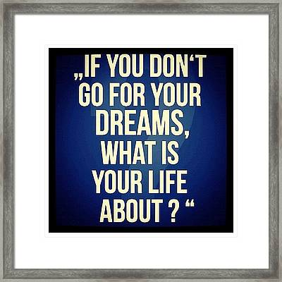 If #you Don't Go After Your #dreams Framed Print by Nicki Galper
