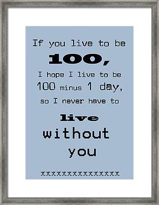 If You Live To Be 100 - Blue Framed Print by Georgia Fowler