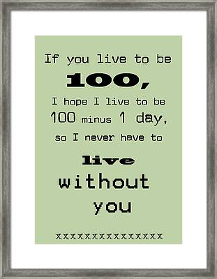 If You Live To Be 100 - Green Framed Print
